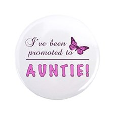 "Promoted To Auntie 3.5"" Button"
