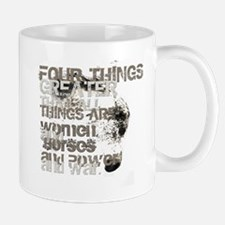 Four Things Greater ... Mug