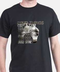 Four Things Greater ... T-Shirt