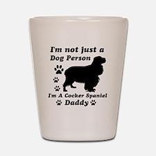 Cocker Spaniel daddy Shot Glass