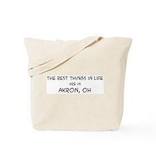 Best Things in Life: Akron Tote Bag