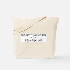 Best Things in Life: Bismark Tote Bag