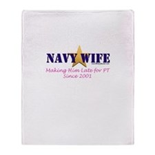 Navy Wife - Late for PT 2001 Throw Blanket