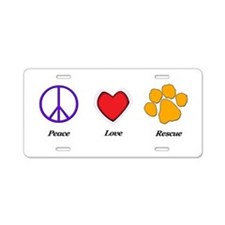 Peace Love Rescue Aluminum License Plate