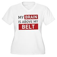 My Brain is Above My Belt T-Shirt