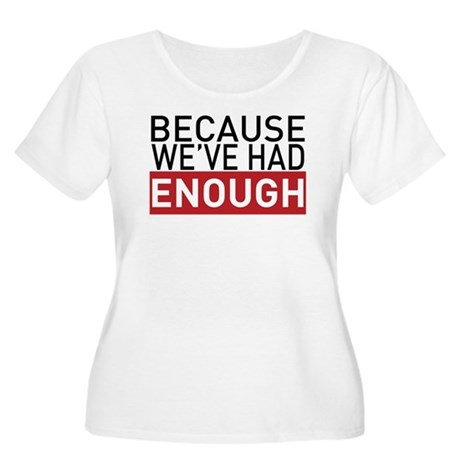 We've Had Enough Women's Plus Size Scoop Neck T-Sh