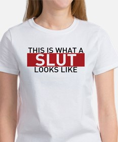 This Is What A Slut Looks Like T-Shirt