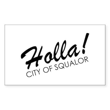Holla! City of Squalor Sticker (Rectangle)