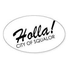 Holla! City of Squalor Decal