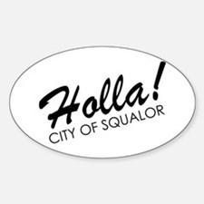 Holla! City of Squalor Sticker (Oval)