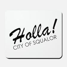 Holla! City of Squalor Mousepad