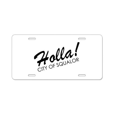 Holla! City of Squalor Aluminum License Plate