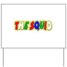 VR Squid Yard Sign