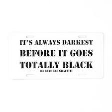 It's Always Darkest Aluminum License Plate