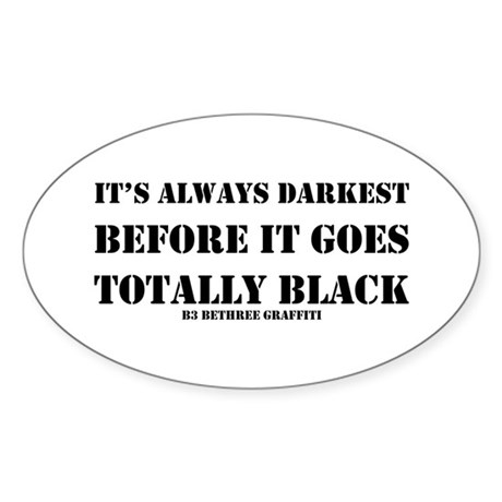 It's Always Darkest Sticker (Oval 10 pk)