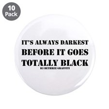 """It's Always Darkest 3.5"""" Button (10 pack)"""