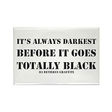 It's Always Darkest Rectangle Magnet