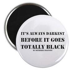 It's Always Darkest Magnet