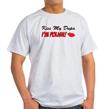 Kiss My Dupa I'm Polish T-Shirt