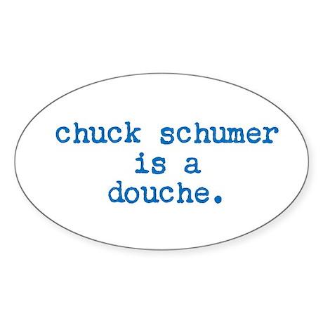 chuck schumer is a douche Sticker (Oval)