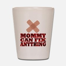 Mommy Can Fix Anything Shot Glass