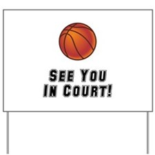 Basketball Court Yard Sign