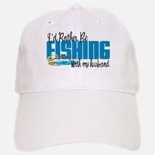 Rather Be Fishing With My Husband Baseball Baseball Cap