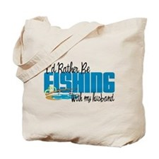 Rather Be Fishing With My Husband Tote Bag