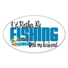 Rather Be Fishing With My Husband Decal