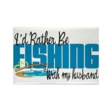 Rather Be Fishing With My Husband Rectangle Magnet