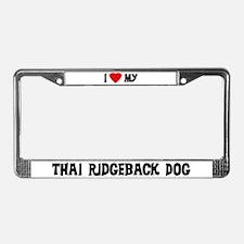 I Love My Thai Ridgeback Dog License Plate Frame