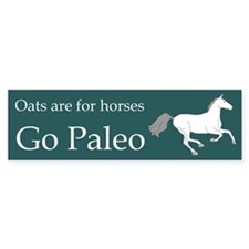 Oats are for Horses Bumper Sticker