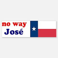 No Way Jose Texas Flag Bumper Bumper Bumper Sticker