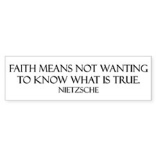 Faith: Not Wanting to Know Wh Bumper Bumper Sticker