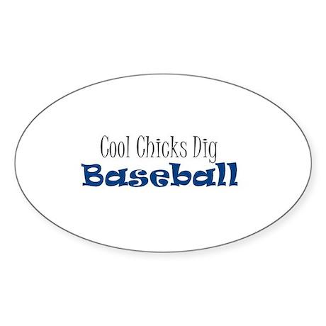 Chicks dig baseball Oval Sticker