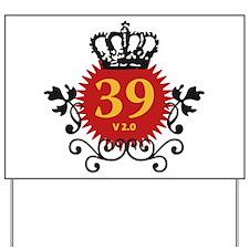 Happy 39 Birthday Version 2.0 Yard Sign