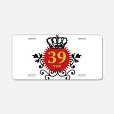 Happy 39 Birthday Version 2.0 Aluminum License Pla