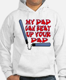 My Dad can beat up your Dad Hoodie