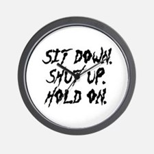 Sit Down. Shut Up. Hold On. Wall Clock