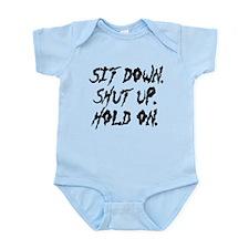 Sit Down. Shut Up. Hold On. Infant Bodysuit