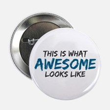 """Awesome Looks Like 2.25"""" Button"""
