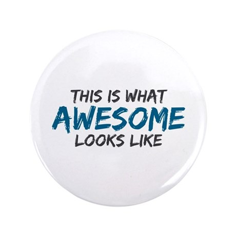 """Awesome Looks Like 3.5"""" Button (100 pack)"""