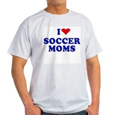 I Love Soccer Moms Ash Grey T-Shirt