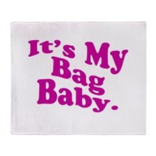 It's My Bag Baby. Throw Blanket