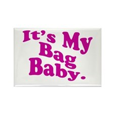 It's My Bag Baby. Rectangle Magnet