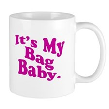 It's My Bag Baby. Mug