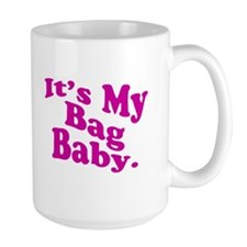 It's My Bag Baby. Mug