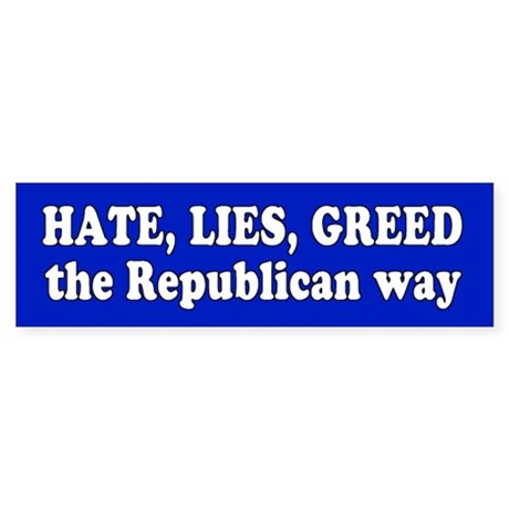 republican way... Bumper Sticker