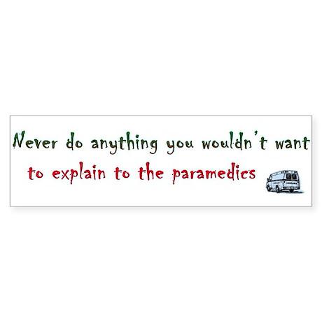 Now, explain it to the paramedics