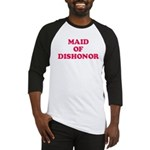 Maid of Dishonor Baseball Jersey
